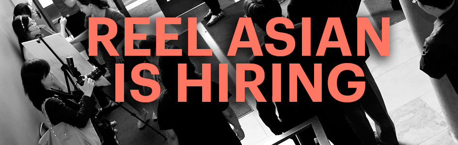 Want to work at Reel Asian? Apply today!