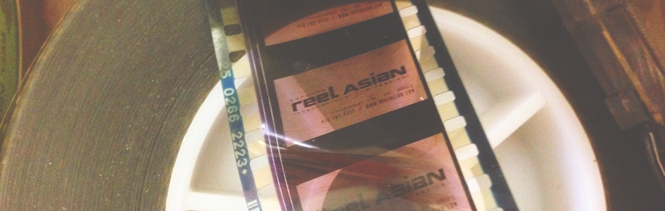 Reel Asian is looking for Home Videos!