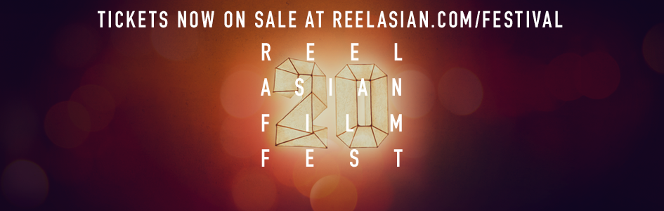 Welcome to Reel Asian's 20th Anniversary Festival!