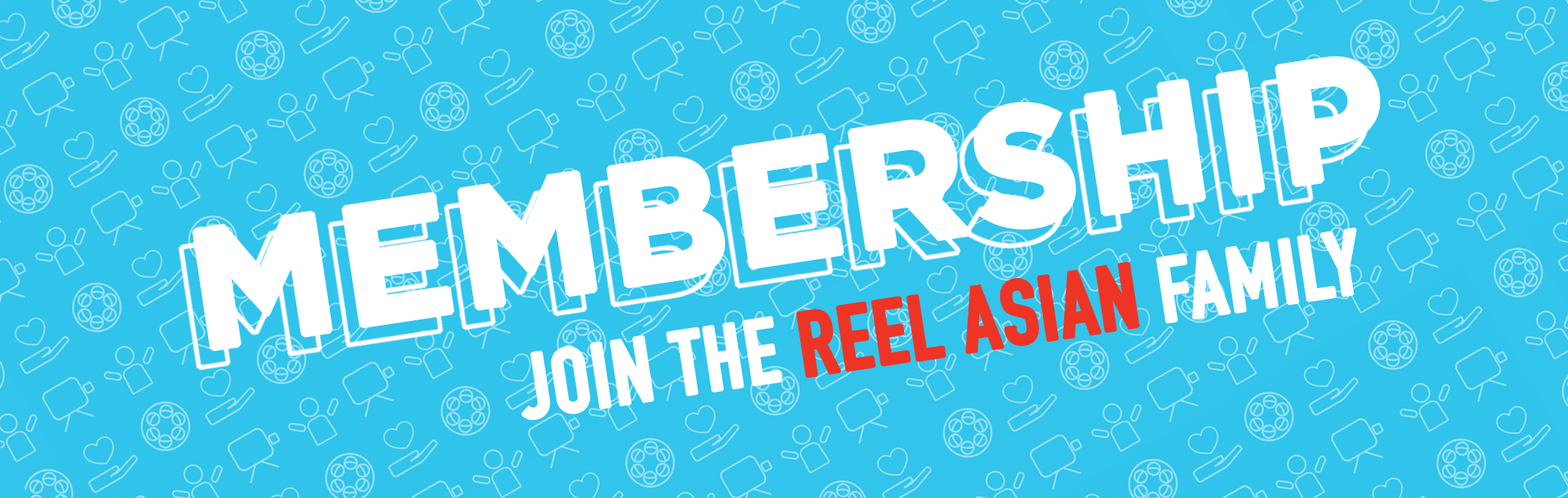 Join the Reel Asian family today and enjoy many festival benefits!