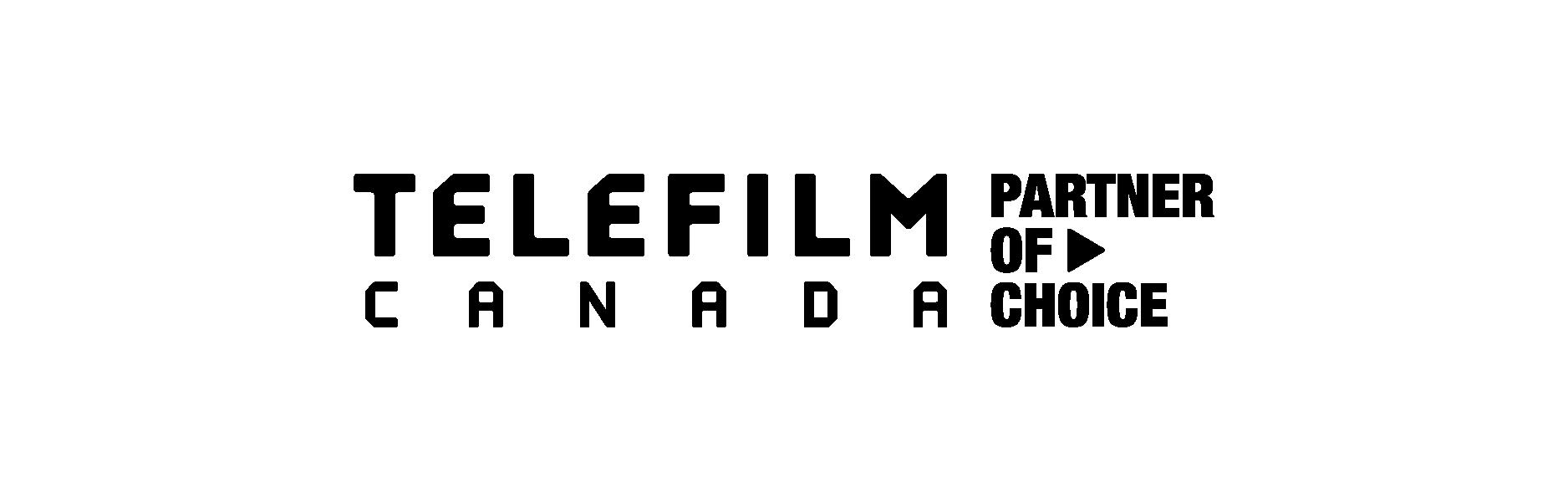 Telefilm logo that says Telefilm Canada, Partner of Choice with a small play symbol